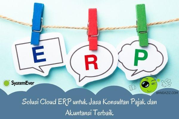 Solusi Cloud ERP untuk Jasa Konsultan Pajak dan Akuntansi Terbaik