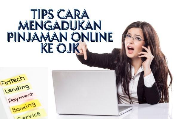 Tips Cara Mengadukan Pinjaman Online ke OJK