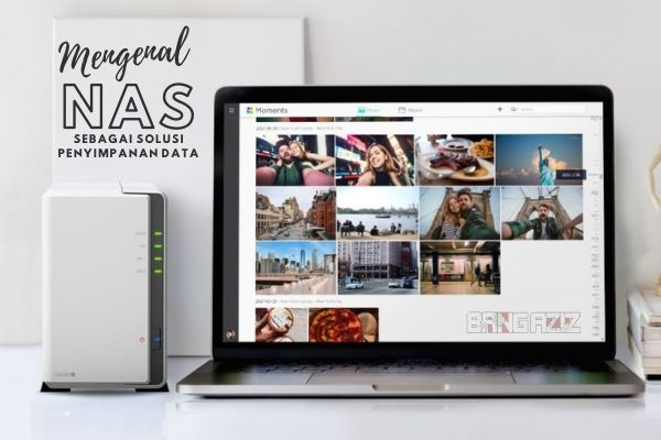 Mengenal NAS sebagai Solusi Penyimpanan Data